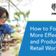 How to Foster a More Effective and Productive Retail Workforce